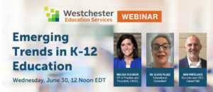 Westchester Education Services Emerging Trends in K-12 Education webinar