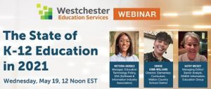 Westchester Education Services State of K-12 Education 2021 webinar